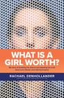 What Is a Girl Worth?: My Story of Breaking the Silence and Exposing the Truth about Larry Nassar and USA Gymnastics Cover Image