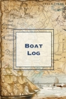 Boat Log: Record Trip Information, Captains Expenses & Maintenance Diary, Vessel Info Journal, Notebook, Boating & Fishing Book Cover Image