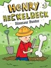 Henry Heckelbeck Dinosaur Hunter Cover Image