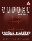 Sudoku For Kids: Sudoku Puzzles From Beginner To Advanced For Kids Cover Image