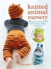 Knitted Animal Nursery: 35 gorgeous animal-themed knits for babies, toddlers, and the home Cover Image