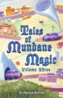 Tales of Mundane Magic: Volume Three Cover Image