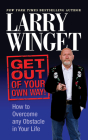 Get Out of Your Own Way: How to Overcome Any Obstacle in Your Life Cover Image