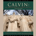 Calvin: Of Prayer and the Christian Life Lib/E: Selected Writings from the Institutes Cover Image