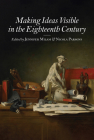 Making Ideas Visible in the Eighteenth Century (Studies in Seventeenth- and Eighteenth-Century Art and Culture) Cover Image