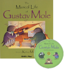 The Musical Life of Gustav Mole [With CD] (Child's Play Library) Cover Image