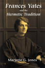 Frances Yates and the Hermetic Tradition Cover Image