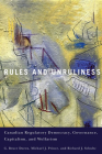 Rules and Unruliness: Canadian Regulatory Democracy, Governance, Capitalism, and Welfarism Cover Image