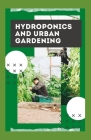 Hydroponics And Urban Gardening Cover Image