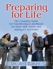 Preparing for Life: The Complete Guide for Transitioning to Adulthood for Those with Autism and Asperger's Syndrome Cover Image