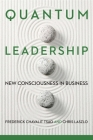 Quantum Leadership: New Consciousness in Business Cover Image