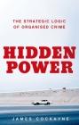 Hidden Power: The Strategic Logic of Organized Crime Cover Image