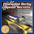 Pinewood Derby Speed Secrets: Design and Build the Ultimate Car Cover Image