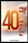 40 Things the Holy Spirit Will Do in Your Life Cover Image