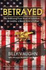 Betrayed: The Shocking True Story of Extortion 17 as told by a Navy SEAL's Father Cover Image