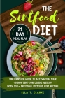 The Sirtfood Diet: The Complete Guide to Activating Your Skinny Gene and Losing Weight with 100+ Delicious Sirtfood Diet Recipes 21-Day M Cover Image