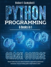 Python Programming Crash Course: Master Python From Zero Without Headaches Supported by Professional Instructions. The Non-Binding Guide to Hack Pytho Cover Image