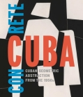 Concrete Cuba: Cuban Geometric Abstraction from the 1950s Cover Image