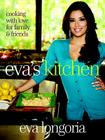 Eva's Kitchen: Cooking with Love for Family and Friends Cover Image