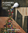 Flowers for Lisa: A Delirium of Photographic Invention Cover Image