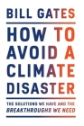 Avoid A Climate Disaster: The Solutions We Have and the Breakthroughs We Need Cover Image