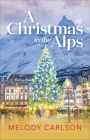 A Christmas in the Alps: A Christmas Novella Cover Image