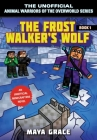 The Frost Walker's Wolf: An Unofficial Minecrafters Novel (Unofficial Animal Warriors of the Overwo #1) Cover Image