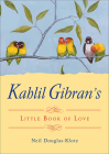 Kahlil Gibran's Little Book of Love Cover Image