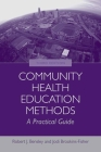 Community Health Education Methods: A Practical Guide Cover Image