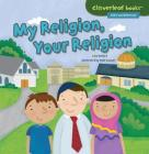 My Religion, Your Religion (Cloverleaf Books Alike and Different) Cover Image
