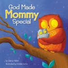 God Made Mommy Special Cover Image