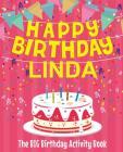 Happy Birthday Linda - The Big Birthday Activity Book: Personalized Children's Activity Book Cover Image
