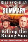 Summary: Killing the Rising Sun: How America Vanquished World War II Japan by Bill O' Reilly and Martin Dugard Cover Image