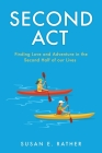 Second Act: Finding Love and Adventure in the Second Half of our Lives Cover Image