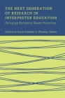 The Next Generation of Research in Interpreter Education: Pursuing Evidence-Based Practices (The Interpreter Education Series #10) Cover Image