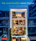 The Sustainable Asian House: Thailand, Malaysia, Singapore, Indonesia, Philippines Cover Image