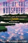 Out of the Noosphere: Adventure, Sports, Travel, and the Environment: The Best of Outside Magazine Cover Image