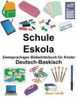 Deutsch-Baskisch Schule/Eskola Zweisprachiges Bildwörterbuch für Kinder Cover Image