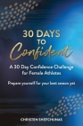 30 Days to Confident: A 30 Day Confidence Challenge for Female Athletes Cover Image