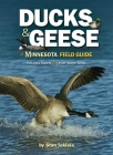 Ducks & Geese of Minnesota Field Guide (Bird Identification Guides) Cover Image