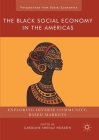The Black Social Economy in the Americas: Exploring Diverse Community-Based Markets (Perspectives from Social Economics) Cover Image