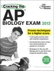 Cracking the AP Biology Exam, 2013 Edition (Revised) Cover Image