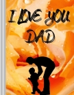 I love you, DAD: Magnificent and unique Father's Day greetings ׀ Color the mandala and get a unique card for your beloved Dad  Cover Image