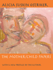 The Mother/Child Papers: With a new preface by the author (Pitt Poetry Series) Cover Image