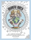 Colorful Birth: A Coloring Book Celebrating the Journey of Pregnancy, Birth, And Motherhood Cover Image