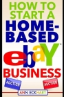 How To Start A Home-Based Ebay Business Cover Image
