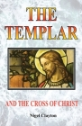 The Templar and the Cross Christ Cover Image