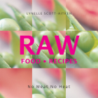 RAW Food Recipes: No Meat, No Heat Cover Image