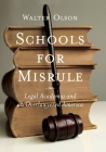 Schools for Misrule: Legal Academia and an Overlawyered America Cover Image