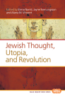 Jewish Thought, Utopia, and Revolution Cover Image
